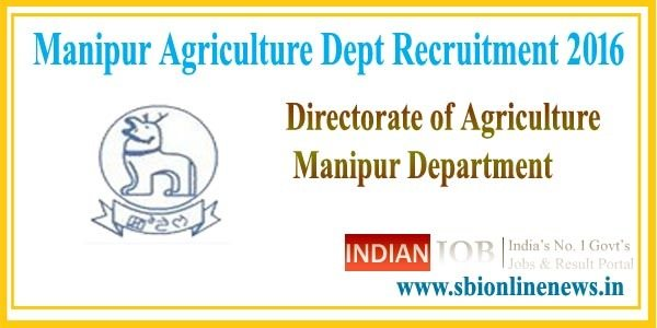 Manipur Agriculture Dept Recruitment 2016