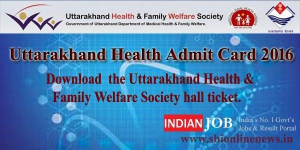 Uttarakhand Health Admit Card 2016