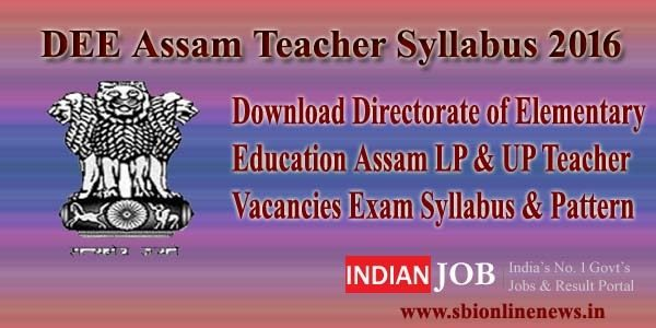 DEE Assam Teacher Syllabus 2016