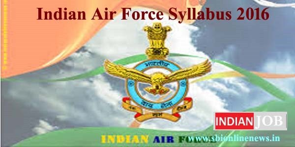 Indian Air Force Syllabus 2016
