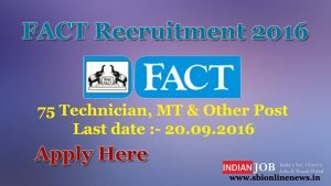 FACT Recruitment 2016 for 75 Technician & Management Trainee Vacancy