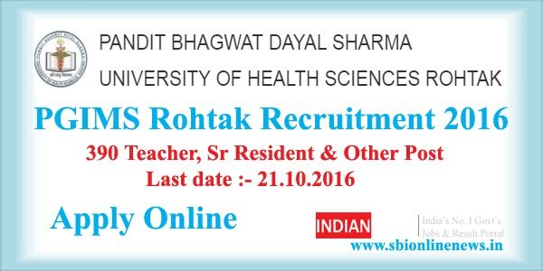 PGIMS Rohtak Recruitment 2016
