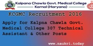 KCGMC Recruitment 2016 | Apply for 307 Technical Assistant & Other Posts