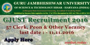 GJUST Recruitment 2016 | Apply For 57 Clerk, Peon & Other Vacancy