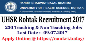 UHSR Rohtak Recruitment 2017 | Apply Online For 230 Teaching & Non Teaching Jobs @ uhsr.ac.in