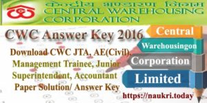 CWC Answer Key 2016 | Check MT(G),MT(T), AE(Civil) and Accountant Exam Cut off Marks