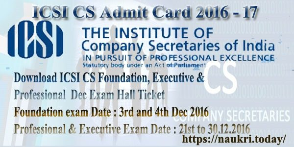 ICSI CS Admit Card 2016 - 17