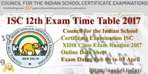 ISC 12th Exam Time Table 2017 | CISCE Board XII (Arts, Commerce, Science) Date Sheet | Exam Program