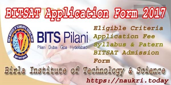Bitsat Application Form 2017 Fees, Bitsat Entrance Exam 2017 Admission Eligibility Criteria Syllabus Application Process Details We Have Mentioned In This Page, Bitsat Application Form 2017 Fees