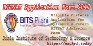 BITSAT Application Form 2017 | BITSAT 2017 Entrance Exam | Eligible Criteria, BITSAT Admission Form,