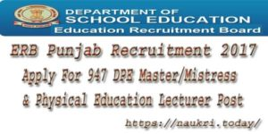 ERB Punjab Recruitment 2017 | Apply 947 DPE Master/Mistress & Physical Education Lecturer Post