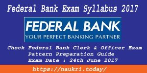 Federal Bank Exam Syllabus 2017 | Check Federal Bank Clerk & Officer Exam Pattern Preparation Guide