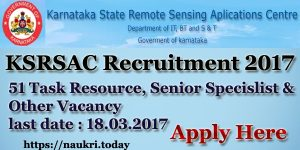 KSRSAC Recruitment 2017 | KSRSAC Bengaluru 51 Task Resource, Specialist & Other Vacancy | Apply Here