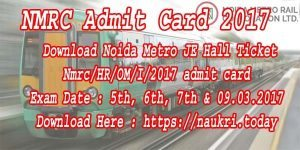 NMRC Admit Card 2017 | Noida Metro JE Hall Ticket | Nmrc/HR/OM/I/2017 admit card | DMRC Hall Ticket