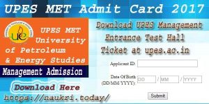 UPES MET Admit Card 2017 | Download UPES Management Entrance Test Hall Ticket at upes.ac.in