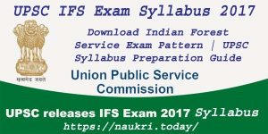 UPSC IFS Exam Syllabus 2017 | Indian Forest Service Exam Pattern | UPSC Syllabus Preparation Guide