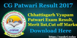 CG Patwari Result 2017 – Chhattisgarh Patwari Exam Cut Off, Merit List Available Here