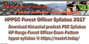 HPPSC Forest Officer Syllabus 2017 | Himachal Pradesh RFO Exam Pattern | hppsc syllabus