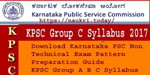 KPSC Group C Syllabus 2017 | Techanical & Non Technical Exam Pattern Preparation Guide KPSC Group A B C Syllabus