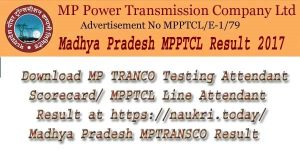MPPTCL Result 2017 | MP TRANSCO Testing Attendant Scorecard/ MPPTCL Line Attendant Result at mptransco.in