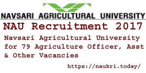NAU Recruitment 2017 | Navsari Agricultural University 79 Agriculture Officer, Asst & Other Vacancies