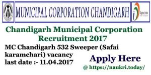 Chandigarh Municipal Corporation Recruitment 2017 | Apply For MC Chandigarh 532 Sweeper (सफाई कर्मचारी) Jobs