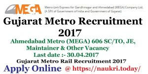 Gujarat Metro Recruitment 2017 Apply Online for 606 SC/TO, JE, Maintainer & Other Post | Ahmedabad Metro Vacancy 2017