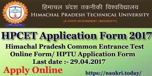 HPCET Application Form 2017 | HP Common Entrance Exam Notification for UG & PG Course
