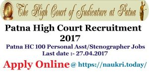 Patna High Court Recruitment 2017 Apply Online For Patna HC 100 Personal Assistant/ Stenographer Vacancy