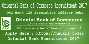 Oriental Bank of Commerce Recruitment 2017 Apply For 120 Specialist Officer OBC Bank Jobs