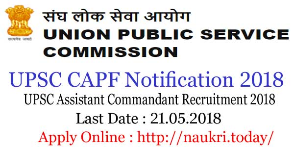 UPSC CAF Notification 2018