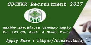 SSCKKR Recruitment 2017 @ ssckkr.kar.nic.in Vacancy Apply For 183 JE, Asst. & Other Posts
