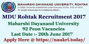 MDU Rohtak Recruitment 2017 | Apply Here For Maharshi Dayanand University 92 Peon Jobs @ mdurohtak.ac.in