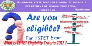 What is TS TET Eligibility Criteria 2017 ? Check Telangana TET 2017 Required Education Qualification Details