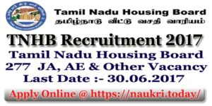 TNHB Recruitment 2017 For 277 Junior Asst, AE & Other Post | Apply Online For TN Housing Board Vacancy @ tnhbrecruitment.in