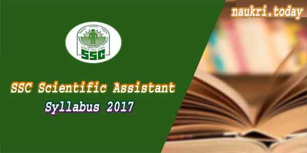 SSC Scientific Assistant Syllabus 2017