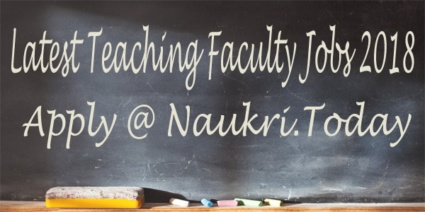 Latest Teaching Faculty Jobs 2018