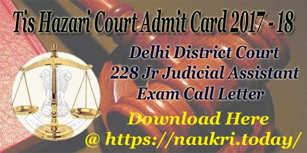 Tis Hazari Court Admit Card 2017 – 18