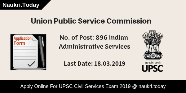 UPSC Civil Services Exam 2019 For 896 Post UPSC IAS Online