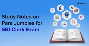 Study Notes on Para Jumbles for SBI Clerk Exam 2018