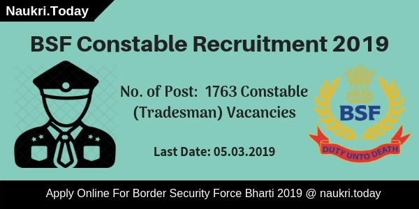 Bsf Recruitment 2019 Application Form For 1763 Constable Vacancies
