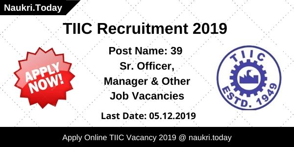 TIIC Recruitment 2019