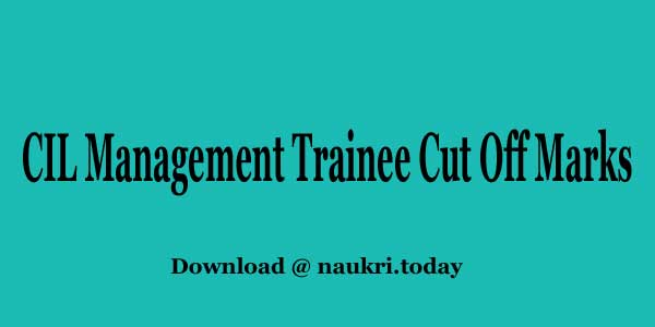 CIL Management Trainee Cut Off Marks