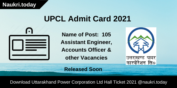 UPCL Admit Card 2021